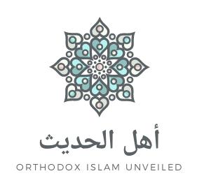 Ahl-al Hadith – Orthodox Islam Unveiled